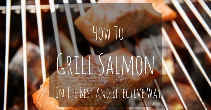 how-to-grill-salmon-in-the-best-and-effective-way