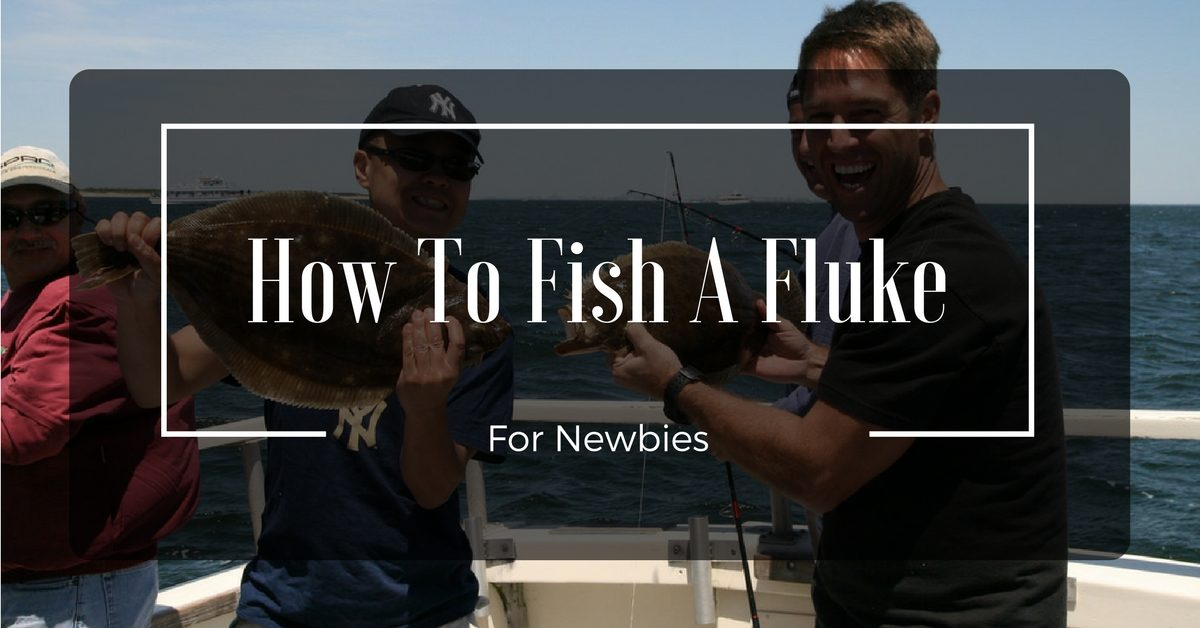 How To Fish A Fluke