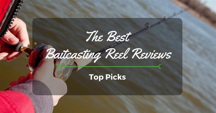 Best Baitcasting Reel Reviews