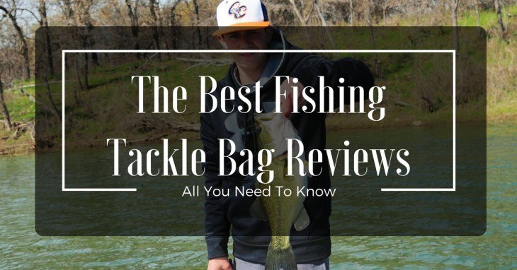 The Best Fishing Tackle Bag Reviews